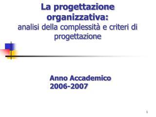 La progettazione organizzativa: analisi della complessità e criteri di progettazione
