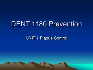 DENT 1180 Prevention