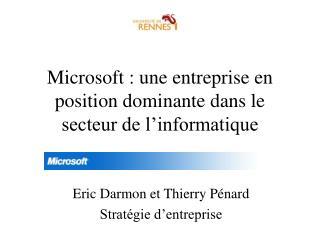 Microsoft : une entreprise en position dominante dans le secteur de l�informatique
