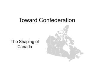 Toward Confederation
