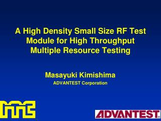 A High Density Small Size RF Test Module for High Throughput Multiple Resource Testing