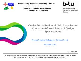 On  the Formalization of  UML  Activities for Component-Based  Protocol Design  Specifications