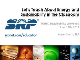 Let's Teach About Energy and Sustainability in the Classroom