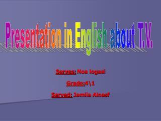 Serves: Noa logasi Grade: 4\1 Served:  Jamila Alnasf