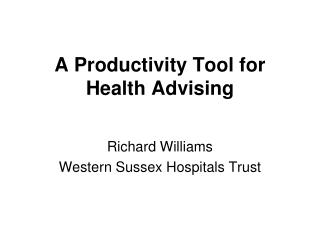 A Productivity Tool for Health Advising