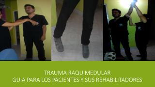 TRAUMA RAQUIMEDULAR guia para los pacientes y sus rehabilitadores