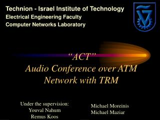 """ACT"" Audio Conference over ATM Network with TRM"