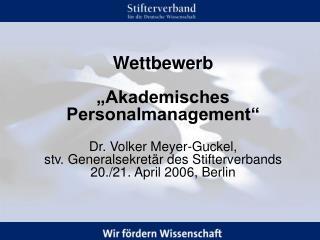"""Wettbewerb """"Akademisches Personalmanagement"""" Dr. Volker Meyer-Guckel,"""