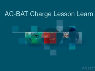 AC-BAT Charge Lesson Learn