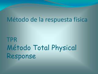 Método de la respuesta física