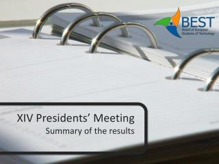 XIV Presidents' Meeting Summary of the results