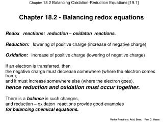 Chapter 18.2 - Balancing redox equations Redox   reactions:  reduction – oxidaton  reactions.