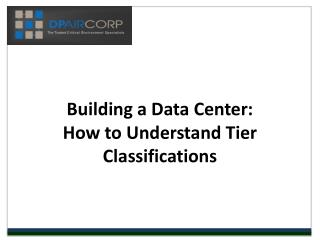 Building a Data Center: How to Understand Tier Classificatio