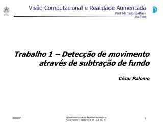 Visão Computacional e Realidade Aumentada Prof Marcelo Gattass 2007-s02