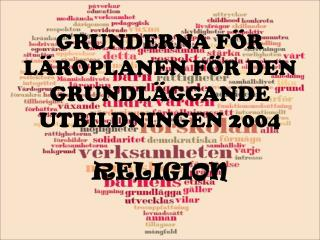 GRUNDERNA FÖR LÄROPLANEN FÖR DEN GRUNDLÄGGANDE UTBILDNINGEN 2004 RELIGION