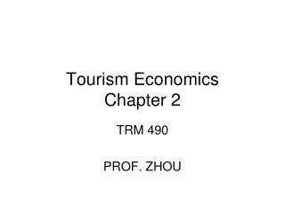 Tourism Economics Chapter 2