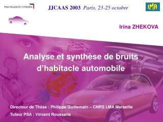 Directeur de Thèse : Philippe Guillemain – CNRS LMA Marseille