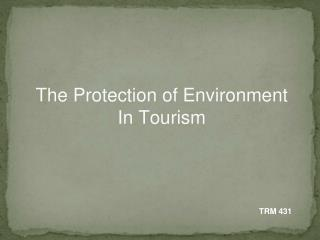 The Protection of Environment  In Tourism