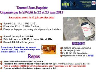 Samedi 22     : U11, U13, U15 Dimanche 23 : U17, U20, Seniors