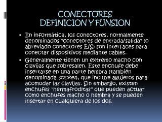 CONECTORES  DEFINICION Y FUNSION