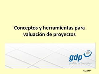Conceptos y herramientas para valuaci�n de proyectos