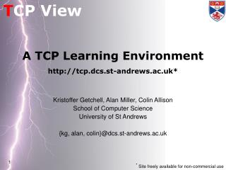 A TCP Learning Environment tcp.dcs.st-andrews.ac.uk*