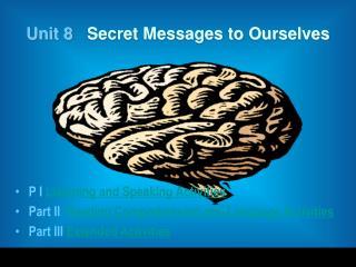 Unit 8    Secret Messages to Ourselves