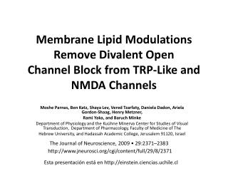 Membrane Lipid Modulations Remove Divalent  Open Channel Block from TRP-Like and NMDA Channels