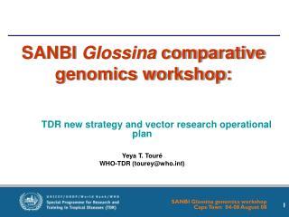 SANBI  Glossina  comparative genomics workshop: