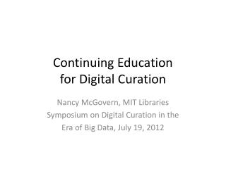 Continuing Education  for Digital  Curation