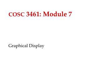 COSC  3461: Module 7