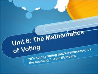Unit 6 :  The Mathematics of Voting