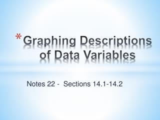 Graphing Descriptions  of  Data Variables