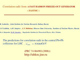 R. Lednicky:  Joint Institute for Nuclear Research, Dubna, Russia