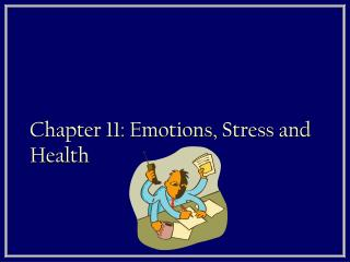 Chapter 11: Emotions, Stress and Health