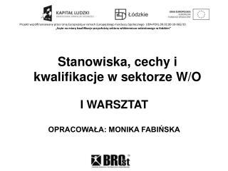 I  warsztat Opracowała:  Monika Fabińska