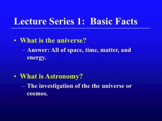 Lecture Series 1:  Basic Facts