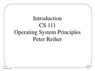 Introduction CS 111 Operating  System Principles  Peter Reiher
