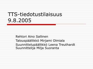 TTS-tiedotustilaisuus  9.8.2005