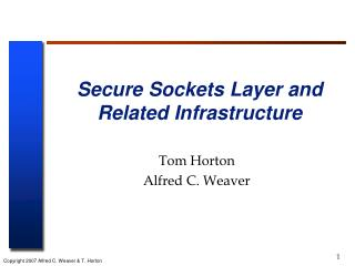 Secure Sockets Layer and Related Infrastructure