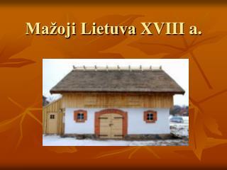 Mažoji Lietuva  X VIII a.