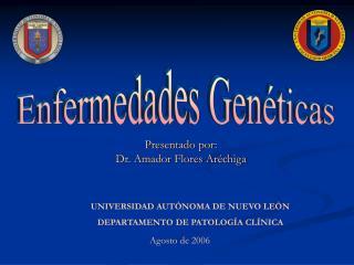 Presentado por: Dr. Amador Flores Ar�chiga