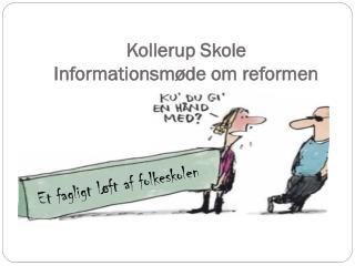 Kollerup Skole Informationsmøde om reformen