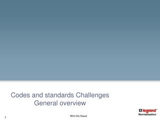 Codes and standards Challenges General overview