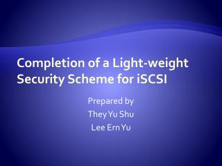 Completion of a Light-weight Security Scheme for iSCSI