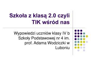 Szkoła z klasą 2.0 czyli TIK wśród nas