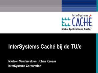 InterSystems Caché bij de TU/e