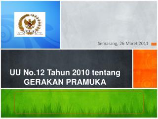 UU No.12  Tahun  2010  tentang  GERAKAN PRAMUKA