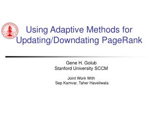 Using Adaptive Methods for Updating/Downdating PageRank
