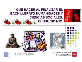 QUE HACER AL FINALIZAR EL BACHILLERATO HUMANIDADES Y CIENCIAS SOCIALES. CURSO 2011-12.